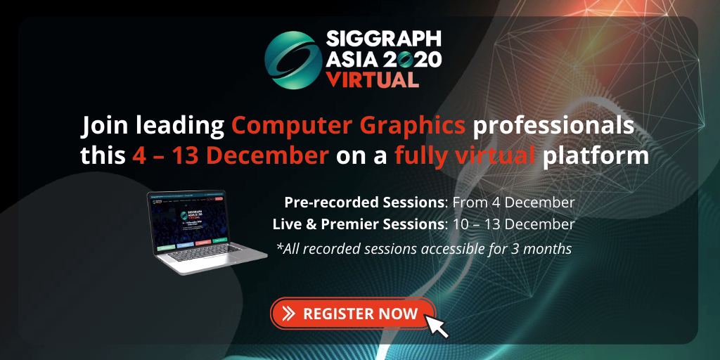 SIGGRAPH Asia 首届虚拟线上会议,赶快报名吧~